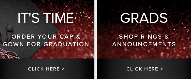 It's time. Order your Cap & Gown for Graduation. Click here to order.