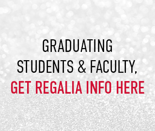 Graduating students & faculty, click here to get regalia info.