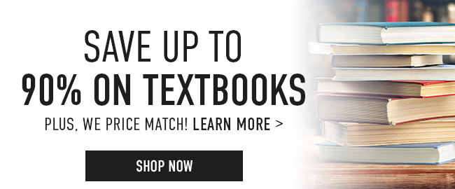 Picture of books. Save up to 90% on Textbooks. Plus, we price match! Click to learn more. | Click to shop now.